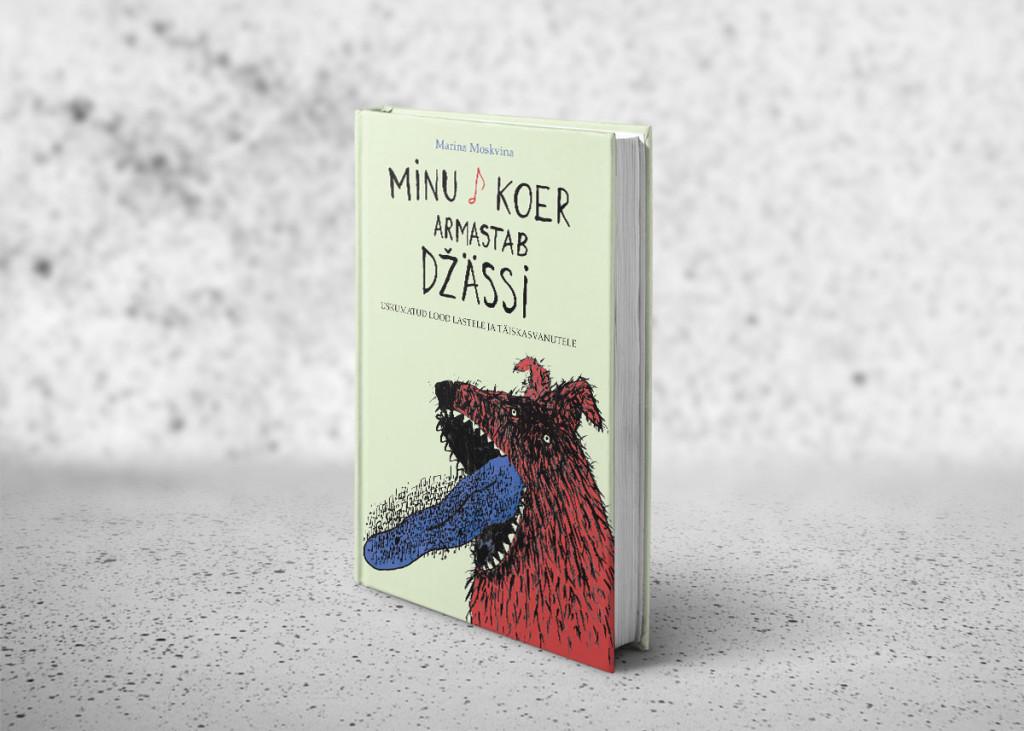 raamatukujundus - moskvina_minu-koer-armastab-džässi-1
